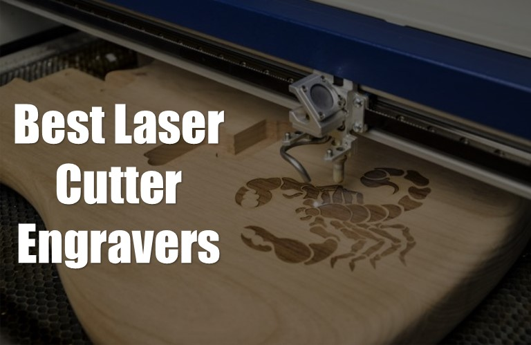 Best Laser Cutter Engravers